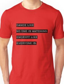 Encrypt like everyone is watching (B&W BG) Unisex T-Shirt