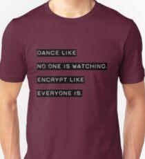 Encrypt like everyone is watching (B&W BG) T-Shirt