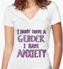 I Don't Have A Gender I Have Anxiety Women's Fitted V-Neck T-Shirt