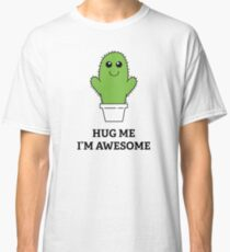 Hug Me, I'm Awesome Classic T-Shirt