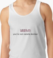 Whatever, you're not Natalie Dormer Tank Top