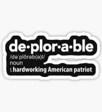 Deplorable Definition: Hardworking American Patriot Sticker