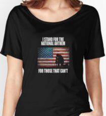 I Stand For The National Anthem Women's Relaxed Fit T-Shirt