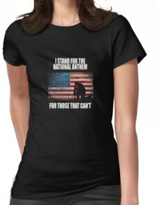 I Stand For The National Anthem Womens Fitted T-Shirt