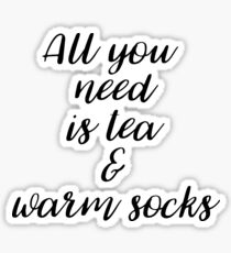 All you need is tea and warm socks! Sticker