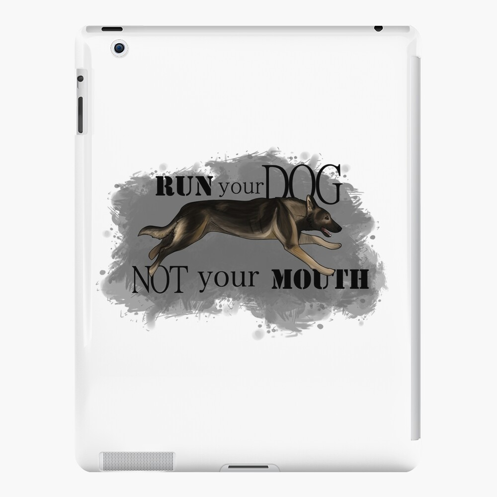 Run Your Dog, Not Your Mouth German Shepherd sable iPad Case & Skin