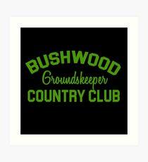 Bushwood Groundskeeper - Caddyshack  Art Print