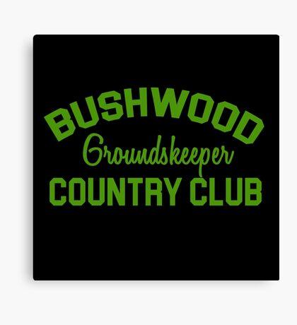 Bushwood Groundskeeper - Caddyshack  Canvas Print