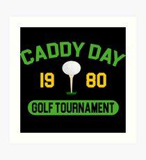 Caddy Day Golf Tournament - Caddyshack Art Print
