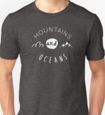 Mountains and oceans (light text) Unisex T-Shirt