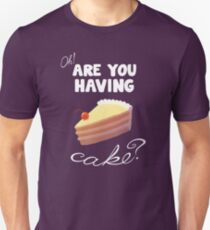 Are You Having Cake? Slim Fit T-Shirt