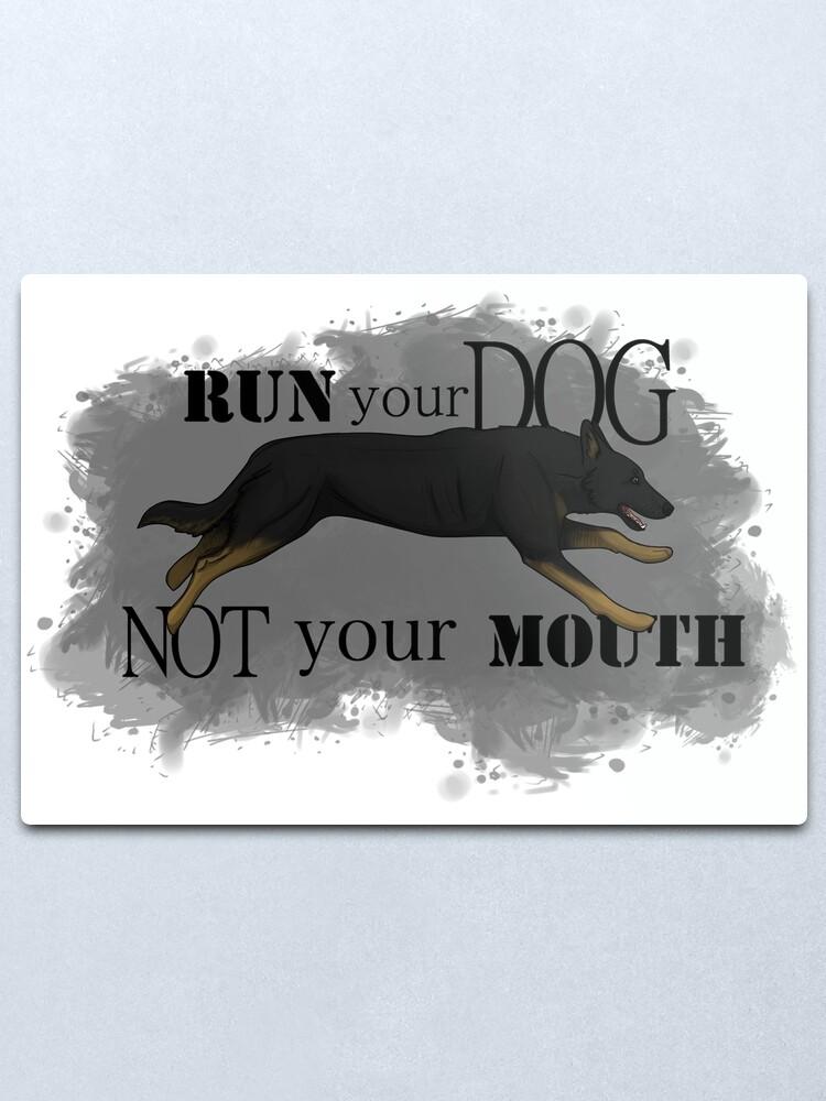 Alternate view of Run Your Dog, Not Your Mouth German Shepherd bicolour Metal Print