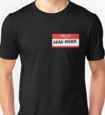 I'm Dead Inside Unisex T-Shirt