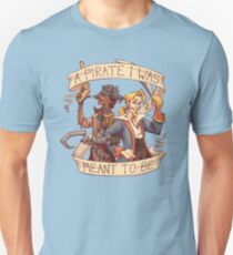 A Pirate I Was Meant To Be Unisex T-Shirt