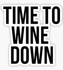Time To Wine Down Sticker