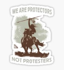 We Are Protectors, Not Protesters - Support Standing Rock Sticker
