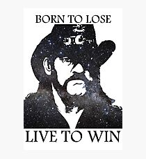 LEMMY KILMISTER BORN TO LOSE LIVE TO WIN RIP Photographic Print