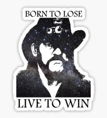 LEMMY KILMISTER BORN TO LOSE LIVE TO WIN RIP Sticker