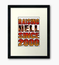 Raising Hell Since 2000 Framed Print