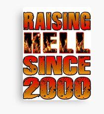 Raising Hell Since 2000 Canvas Print