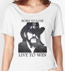 LEMMY KILMISTER BORN TO LOSE LIVE TO WIN RIP Women's Relaxed Fit T-Shirt