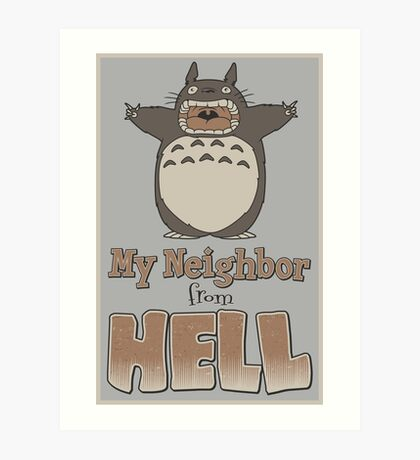 My Neighbor From Hell Art Print