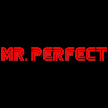 Mr. Perfect by ninjacafe