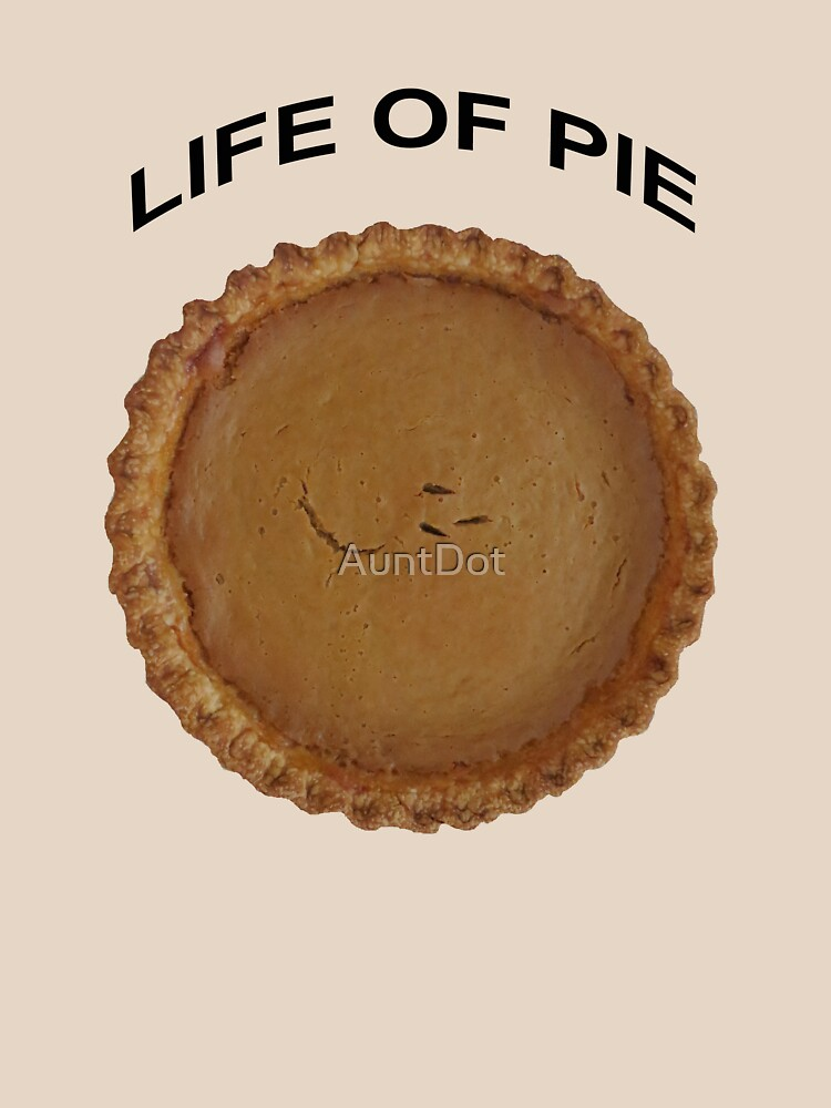 LIFE OF PIE (T-Shirt) by AuntDot