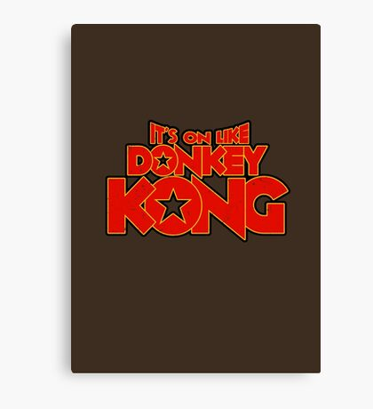It's on like Kong! Canvas Print