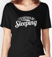 Funny I'd Rather Be Sleeping Lazy Sarcasm Sarcastic Graphic T shirt Women's Relaxed Fit T-Shirt