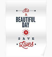 It's a Beautiful Day To Save Lives - Cute Typography T shirt Poster