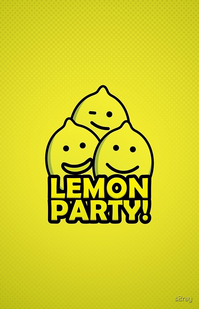 Quot Lemon Party Quot By S2ray Redbubble