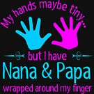 My Hands Tiny I Have Nana and Papa Wrapped Finger by JamesNelsonz