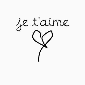 I love you - French by sarahbentvelzen