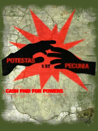 cash paid for powers - potestas est pecunia by dennis gaylor