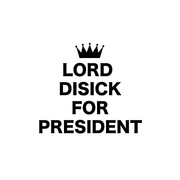 Lord Disick for President by AlyssaSbisa