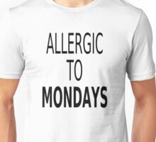 Allergic To Mondays Unisex T-Shirt