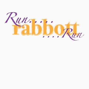 Run Rabbott, Run! by oberonsghost