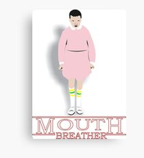 Mouth Breather Stranger  Canvas Print