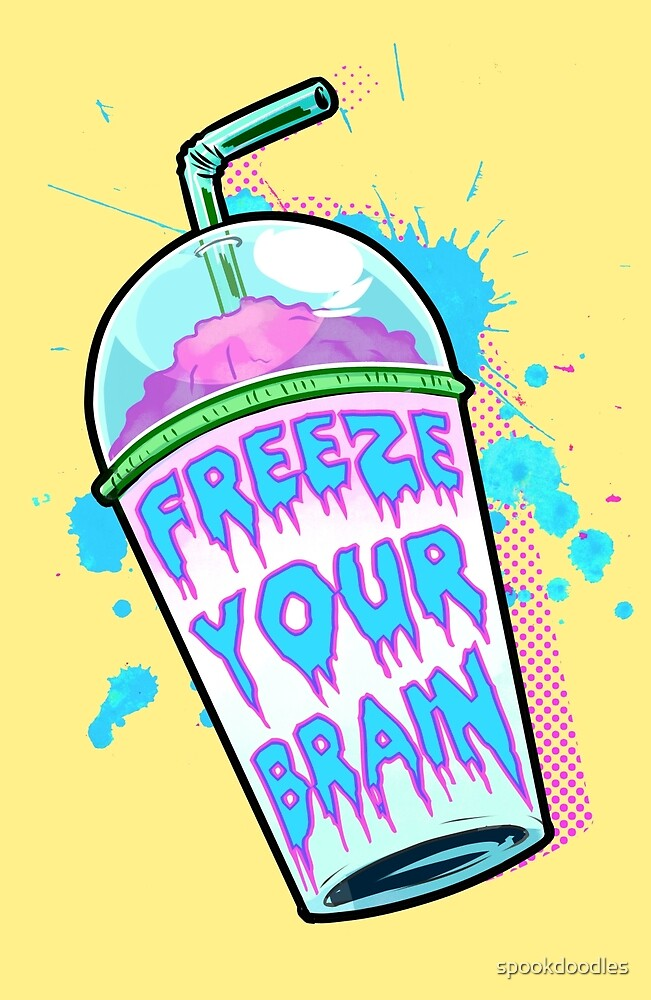 Freeze Your Brain by spookdoodles