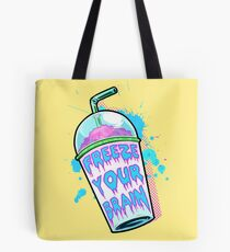 Freeze Your Brain Tote Bag