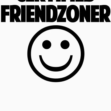 Certified Friendzoner by radiatedrabbit
