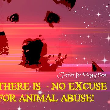 No excuse for Animal Abuse - Puppy Doe by justice4mary