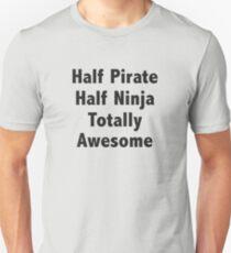 Half Pirate Half Ninja Totally Awesome T-Shirt