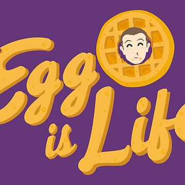 Eggo is Life by randyriggs