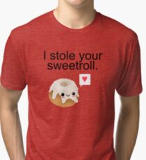 I stole your sweetroll. Tri-blend T-Shirt