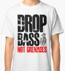 Drop Bass Not Grenades (black/red) Classic T-Shirt