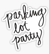 parking lot party Sticker