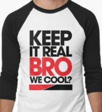 Keep It Real Bro, We Cool? (red) Men's Baseball ¾ T-Shirt