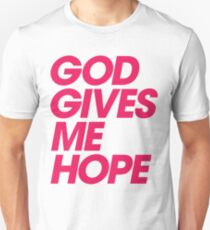 God Gives Me Hope Unisex T-Shirt